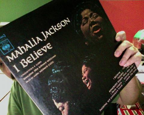 Mahalia Jackson - I believe